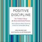 Positive Discipline For Overwhelmed Parents with Joy Marchese and Kristina Bill